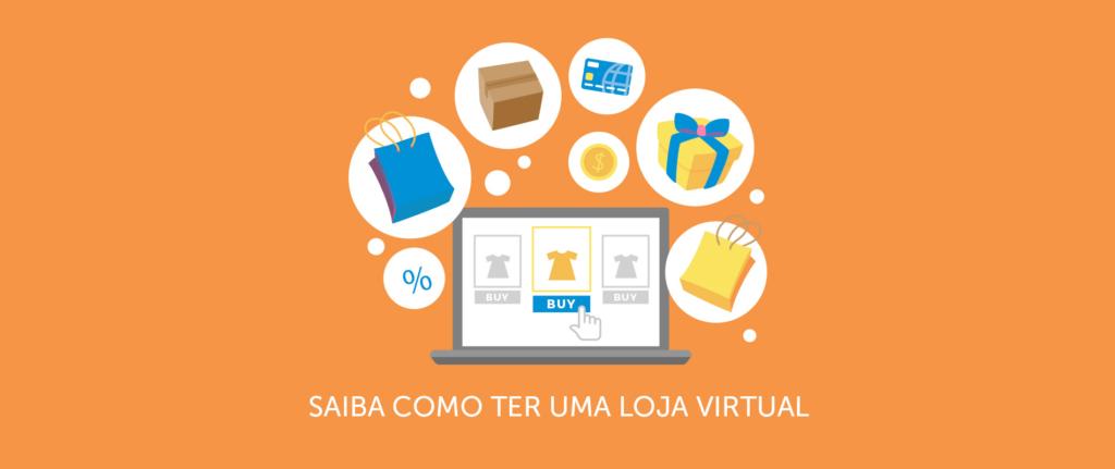 Saiba como ter uma loja virtual para sua empresa